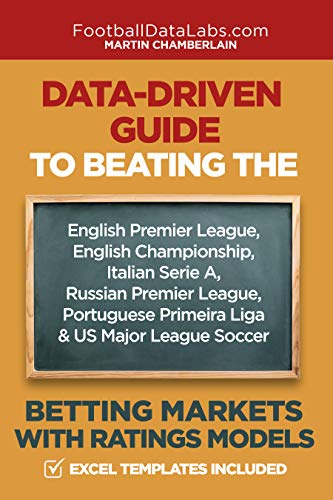 Data-Driven Guide to Beating the Betting Markets with Ratings Models (English Edition)