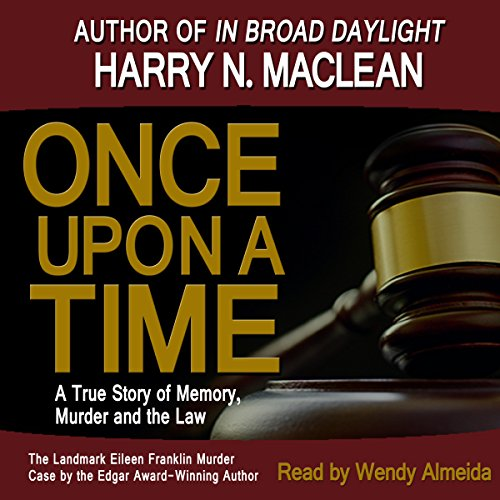 Once Upon A Time, A True Story of Memory, Murder and the Law audiobook cover art