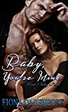 Baby, You're Mine (Yeah, Baby Book 1)
