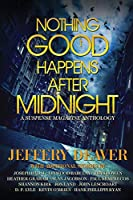 Nothing Good Happens After Midnight: A Suspense Magazine Anthology