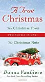 A True Christmas: Two Novels in One: The Christmas Note and The Christmas Town