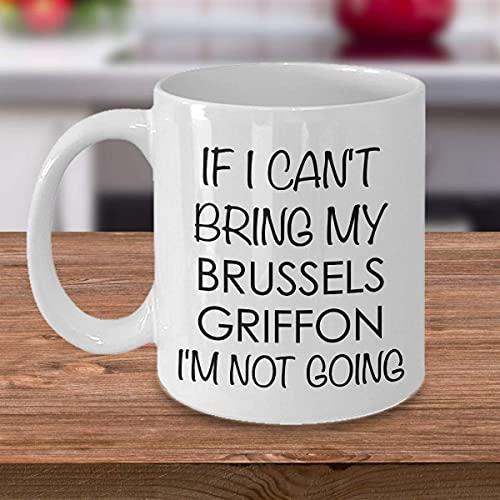 Taza de café divertida Taza de té para hombres Mujeres Taza de Bruselas Griffon Taza de Bruselas Grifones Si no puedo traer mi Bruselas Griffon No voy Taza de café Lindo Bruselas Griffon Mamá Papá Par