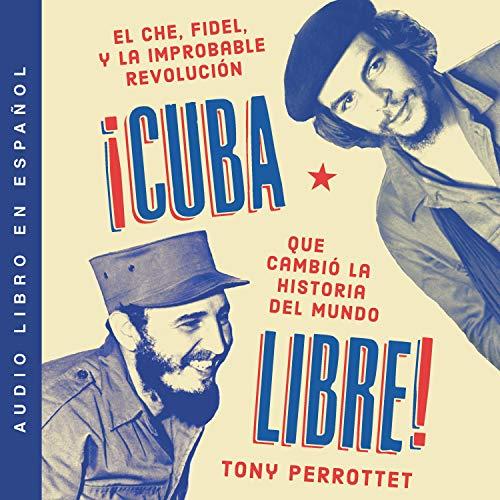 ¡Cuba libre! [Free Cuba!] audiobook cover art