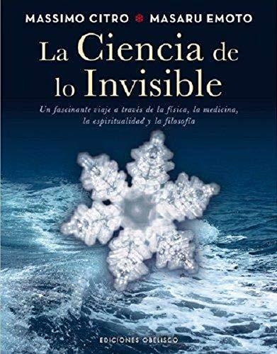 La ciencia de lo invisible (METAFÍSICA Y ESPIRITUALIDAD)