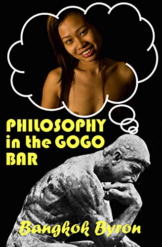 Philosophy in the Gogo Bar: or The Quest for the Perfect Gogo Girl (English Edition)