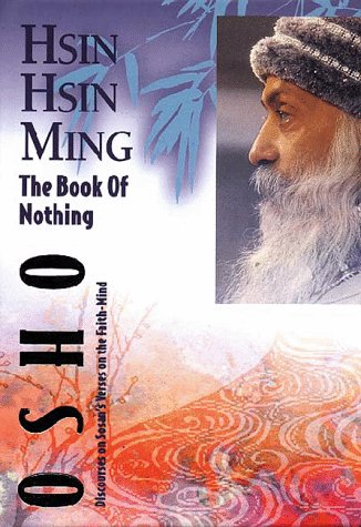Hsin, Hsin, Ming; The Book of Nothing: Discourses on Sosan's Verses on the Faith-Mind