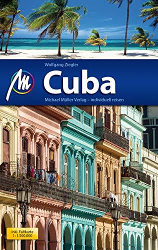 Cuba Reiseführer Michael Müller Verlag: Individuell reisen mit vielen praktischen Tipps (MM-Reisen)