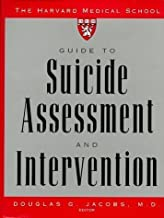 The Harvard Medical School Guide to Suicide Assessment and Intervention 1st (first) Edition published by Jossey-Bass (1999)