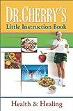 Dr. Cherry's Little Instruction Book