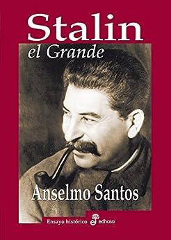 Stalin el Grande (Biografías) de [Anselmo Santos]