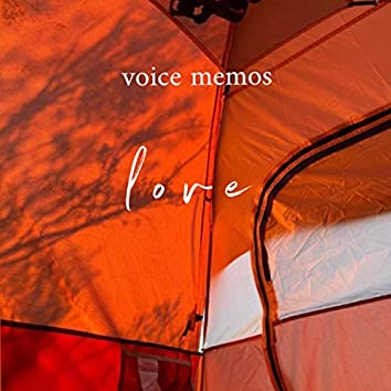 voice memos: love