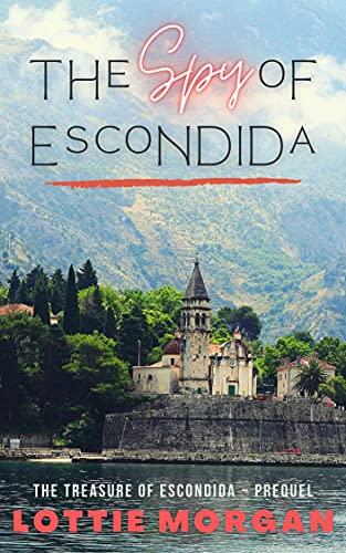 The Spy of Escondida (The Treasure of Escondida) (English Edition)