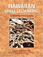 Hawaiian Shell Lei Making: Step-by-Step Guide
