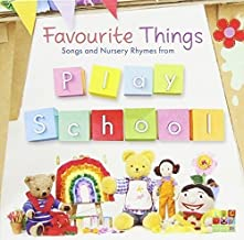 FAVOURITE THINGS: SONGS AND NURSERY RHYMES FROM PLAY SCHOOL - PLAY SCHOOL