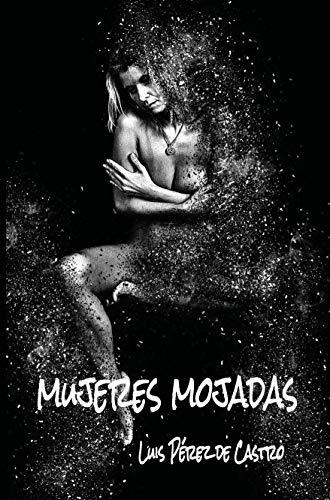 Mujeres mojadas de Luis Pérez de Castro