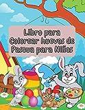 Libro para Colorear huevos de Pascua para Niños: Increíble y divertido libro para colorear de Pascua para niños pequeños y preescolares | Niño y Niña Edades 1-4, 2-5, 4-8