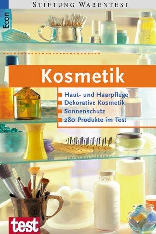 Stiftung Warentest: Kosmetik - Haut- und Haarpflege, Zahnpflege, Sonnenschutz, 260 Produkte im Test