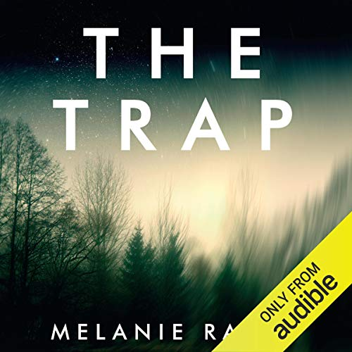 The Trap                   By:                                                                                                                                 Melanie Raabe,                                                                                        Imogen Taylor                               Narrated by:                                                                                                                                 Julie Teal                      Length: 10 hrs and 3 mins     72 ratings     Overall 3.8