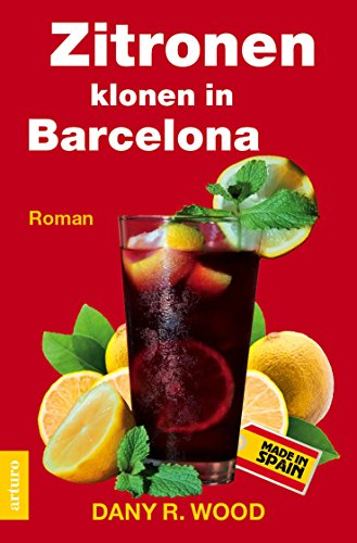 Zitronen klonen in Barcelona (Früchte-Trilogie 3)