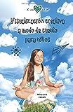Visualización creativa a modo de cuento para niños: Manual