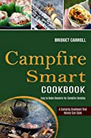 Campfire Smart Cookbook: Easy to Make Desserts for Campfire Cooking (A Camping Cookbook That Novice Can Cook)