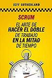 Scrum: El Arte De Hacer El Doble De Trabajo En La Mitad De Tiempo