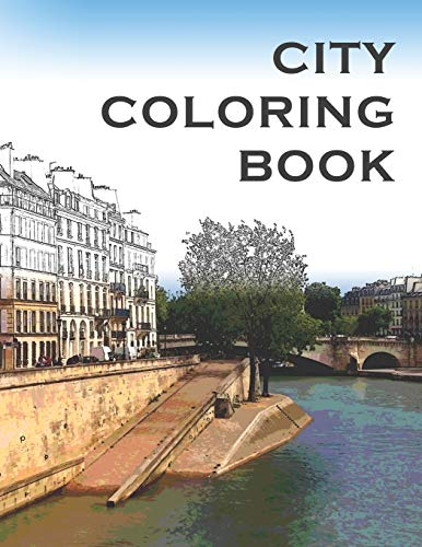 City Coloring Book: An Adult Coloring Book of Beautiful Cities in France