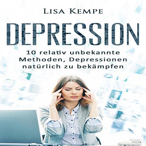 Depression: 10 relativ unbekannte Methoden, Depressionen natürlich zu bekämpfen Titelbild