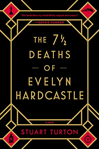 The 7 ½ Deaths of Evelyn Hardcastle by [Stuart Turton]