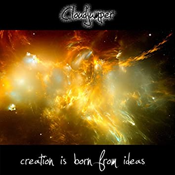 Creation Is Born from Ideas - Single