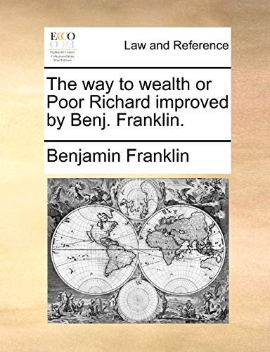 The Way to Wealth or Poor Richard Improved by Benj. Franklin.の詳細を見る