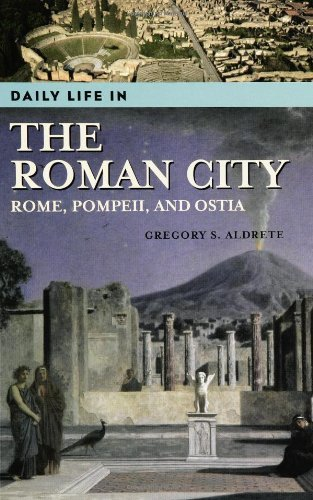 Daily Life in the Roman City: Rome, Pompeii, and Ostia (English Edition)
