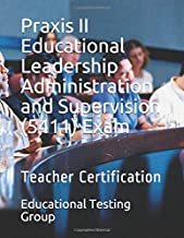 Praxis II Educational Leadership Administration and Supervision (5411) Exam: Teacher Certification