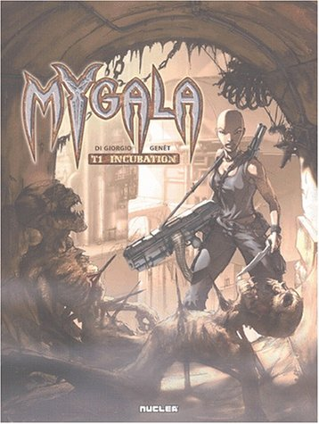 Mygala, tome 1 : L'Incubation
