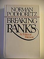 Breaking ranks: A political memoir
