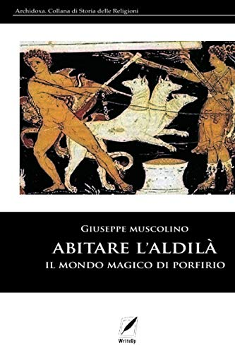 Abitare l'Aldilà: Il mondo magico di Porfirio