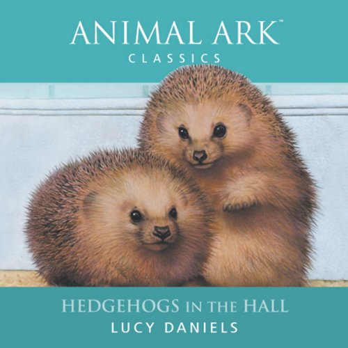 Animal Ark: Hedgehogs in the Hall audiobook cover art