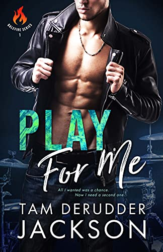 Play For Me: The Balefire Series by [Tam DeRudder Jackson]