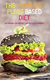 The Complete Plant Based Diet: Affordable On a Budget Recipes for Beginners