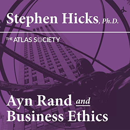 Ayn Rand and Contemporary Business Ethics                   By:                                                                                                                                 Stephen Hicks                               Narrated by:                                                                                                                                 Scott R. Smith                      Length: 1 hr and 3 mins     Not rated yet     Overall 0.0