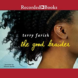 The Good Braider                   Written by:                                                                                                                                 Terry Farish                               Narrated by:                                                                                                                                 Cherise Boothe                      Length: 4 hrs and 33 mins     Not rated yet     Overall 0.0
