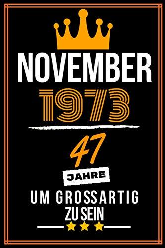November 1973 47 Jahre um großartig zu sein: 47. Geburtstag Geschenk frauen Männer, 47 jährige Geburtstagsgeschenk für mutter vater Geschwister - Notizbuch a5 liniert