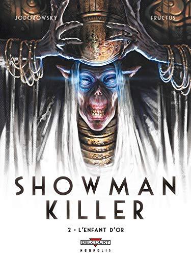 Showman Killer T02: L'Enfant d'or