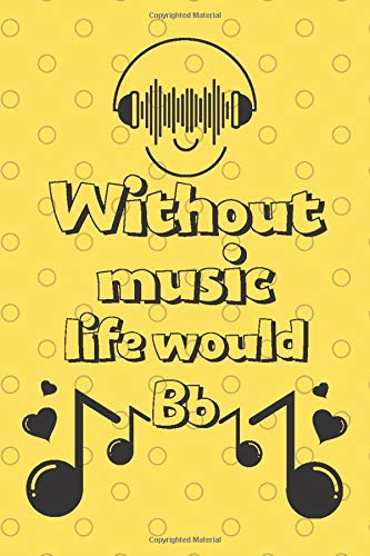Without music life would Bb: music play beginners easy songs classical learning composers love create tabs song writing fun learn pages planner first creator pages.