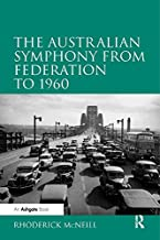 The Australian Symphony from Federation to 1960
