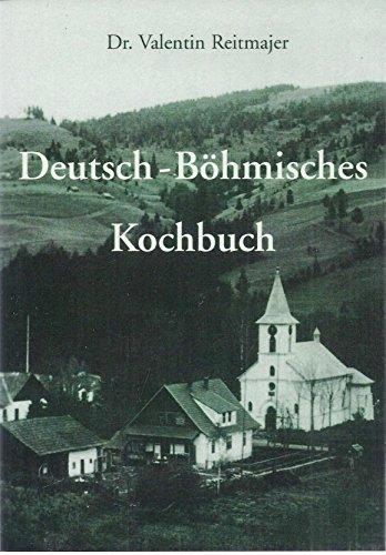 Deutsch-Böhmisches-Kochbuch: Original biologisch-dynamische Rezepte aus der Küche meiner deutsch-böhmischen Urgrossmutter