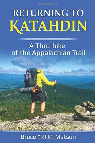 RETURNING TO KATAHDIN: A Thru-hike of the Appalachian Trail