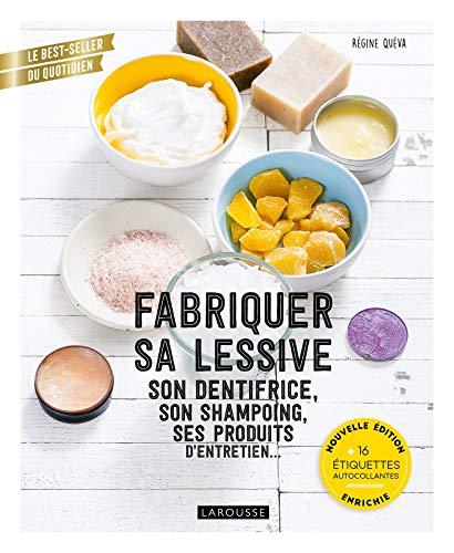 Fabriquer sa lessive, son dentifrice, son shampoing, ses produits d'entretien...: Nouvelle édition enrichie
