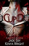 Cupid: A Dark Erotic Romance