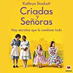 Criadas y Señoras (Narración en Castellano) [The Help]